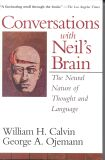 Conversations with Neil's Brain:  The Neural Nature of Thought and Language (Calvin & Ojemann, 1994)